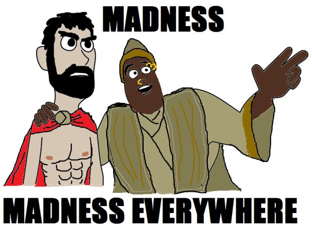MadnessMadnessEverywhere